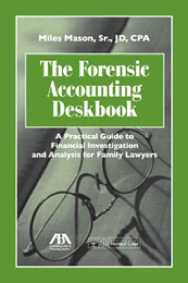 The Forensic Accounting Deskbook by Miles Mason, Sr.